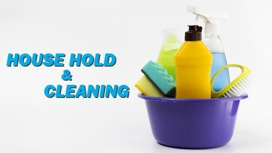 House Hold & Cleaning